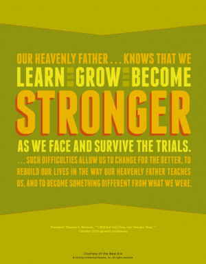 ... Me lesson handout. President Thomas S. Monson quote about trials