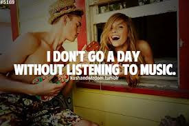 Don't Go A Day Without Listening To Music ""