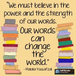 ... of our words. Our words can change the world.