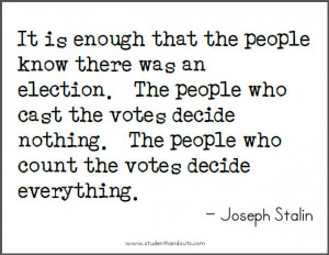 Joseph STALIN: It is enough that the people know there was an election ...