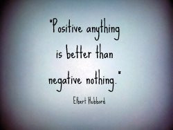 Positive anything is better than