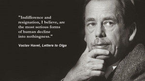 Thursday Thought:: Vaclav Havel on Indifference