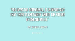 For investor confidence, it is important that there is certainty about ...