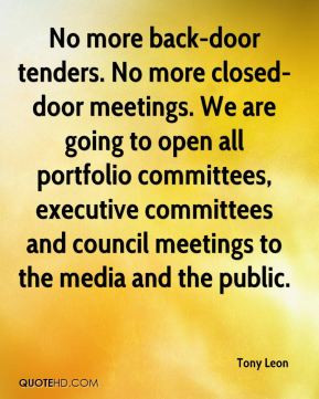 No more back-door tenders. No more closed-door meetings. We are going ...