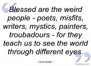 blessed are the weird people - poets jacob nordby