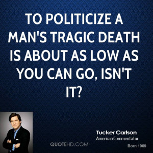 Tucker Carlson Death Quotes