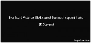 Ever heard Victoria's REAL secret? Too much support hurts. - R ...