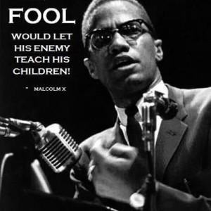 Malcolm X Education Warning