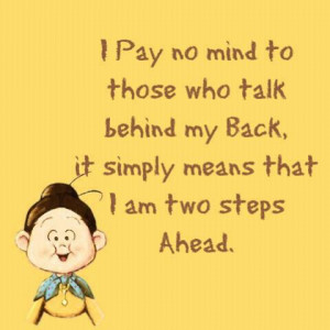 Pay No Mind to Those who talk behind my back