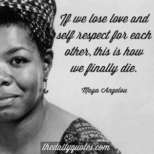 If we lose love and self respect for each other, this is how we ...
