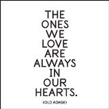 Quotable Old Adage: The ones we love… – Cards Quotes Greetings ...