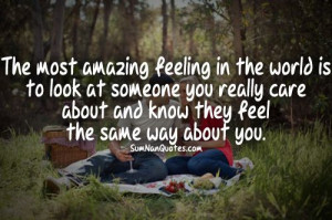 The most amazing feeling in the world is to look at someone you really ...
