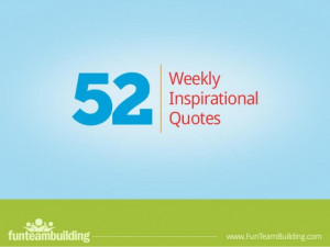 Weekly Inspirational Quotes by Fun Team Building