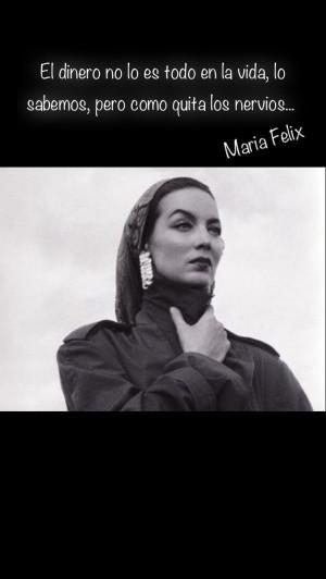 Maria Felix Frases