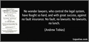 No wonder lawyers, who control the legal system, have fought so hard ...