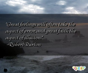 Great feelings will often take the aspect of error, and great faith ...