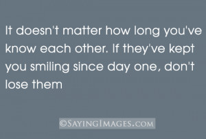 If They've Kept You Smiling Since Day One, Don't Lose Them: Quote ...