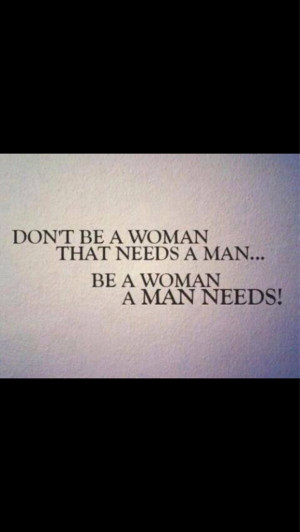 Man Dont Need Someone Needs