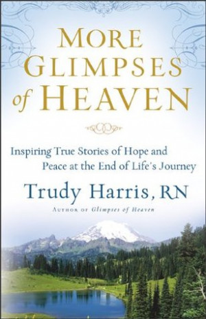 ... Inspiring True Stories of Hope and Peace at the End of Life's Journey