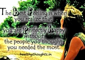 ... perfectly happy without the people you thought you needed the most