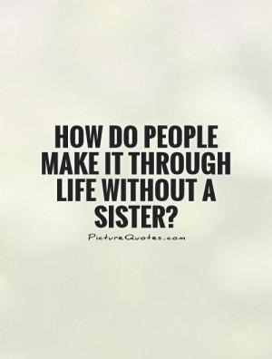 Life Quotes Sister Quotes Sara Corpening Quotes