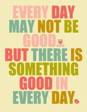 Something good in each day.. let's cherish it! ^^