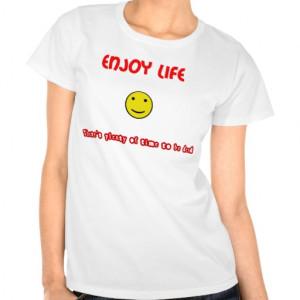 Funny Quotes Enjoy Life