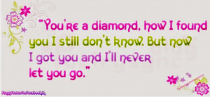 Love Quotes You're a diamond how I found you By funnystatusforfacebook ...