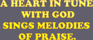 Heart in Tune with God sings Melodies of Praise – Bible Quote