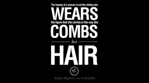 ... hair. Fashionable Audrey Hepburn Quotes on Life, Fashion, Beauty and