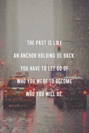 the-past-is-like-an-anchor-holding-us-back-life-daily-quotes-sayings ...