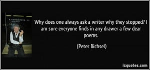 Why does one always ask a writer why they stopped? I am sure everyone ...
