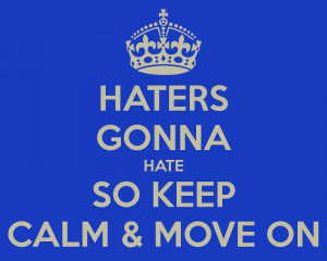 Keep Calm And Fet The Haters