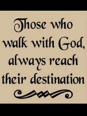 ALWAYS WALK WITH GOD !!!!!