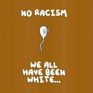 Related Pictures funny anti racism quotes 4630761769797094 jpg