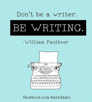 ... Writing, William Faulkner, Williams Faulkner, Writing Quotes, Book