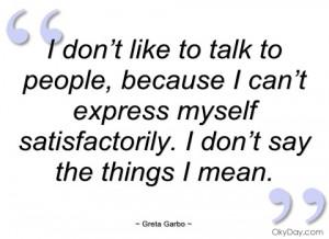 don't like to talk to people greta garbo
