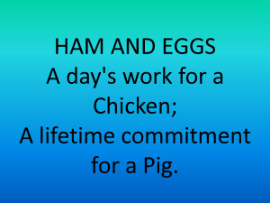 Ham and Eggs Funny Quote