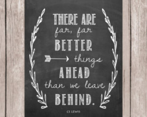 quote, There are far, far better things ahead than we leave behind ...