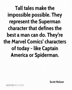 Tall tales make the impossible possible. They represent the Superman ...