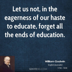 Let us not, in the eagerness of our haste to educate, forget all the ...