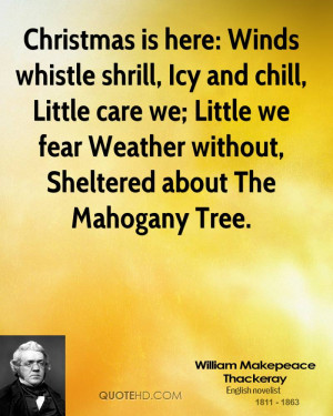 Christmas is here: Winds whistle shrill, Icy and chill, Little care we ...