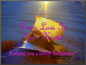 Wednesday good morning Quotes -Keep Love In Your HEart.
