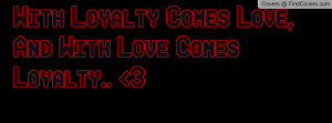 with_loyalty_comes-135665.jpg?i