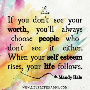 ... self esteem rises, your life follows. -Mandy Hale (Photo credit