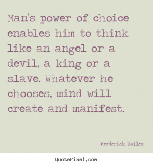 Quote about inspirational - Man's power of choice enables him to ...