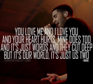 Rapper drake quotes sayings you love me and i love you