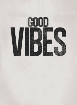 positive good vibes positive vibes
