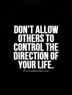 Life Quotes Control Quotes Direction Quotes