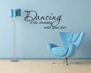 Wall Decal Quote Sticker Vinyl Art Lettering Dancing is like Dreaming ...